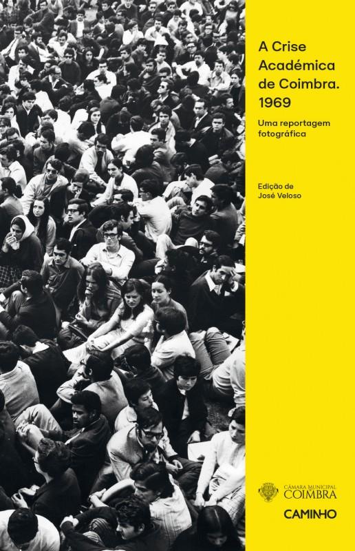 A crise académica de Coimbra 1969: uma reportagem fotográfica