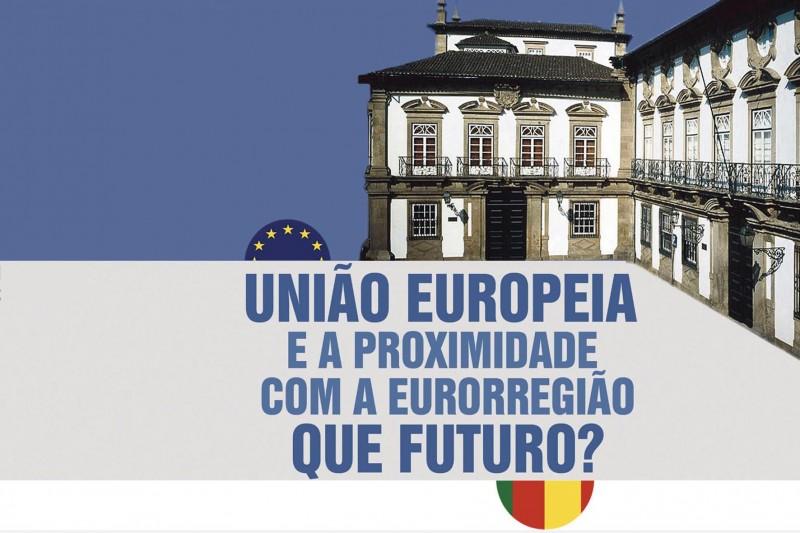 O papel decisivo da Europa na aproximação à Eurorregião no centro do debate